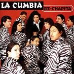 La Cumbia - RE CHAPITA 1999 Disco Completo