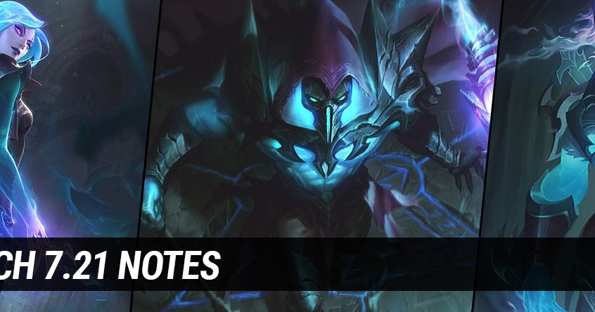 Surrender at 20: Patch 7.21 Notes