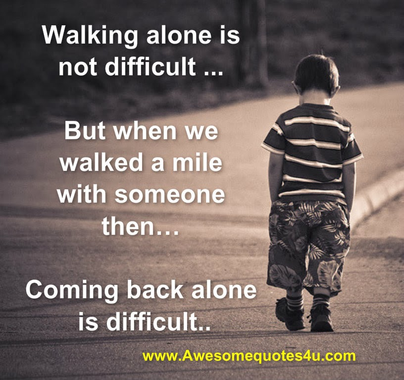 Walking Alone Quotes. QuotesGram
