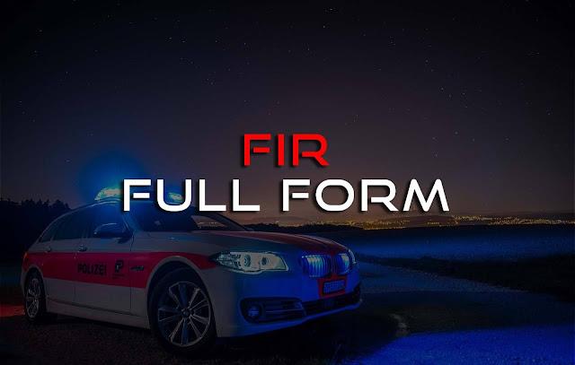 FIR Full Form,Full Form of FIR
