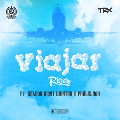 Riscow - Viajar (feat Kelson Most Wanted & Paulelson)