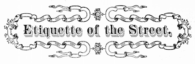 "an 1800s graphic title, ""Etiquette of the Street"""