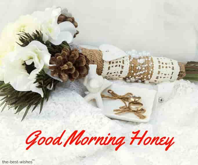 good morning my dear honey