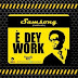 Samsong - E Dey Work | Download Music