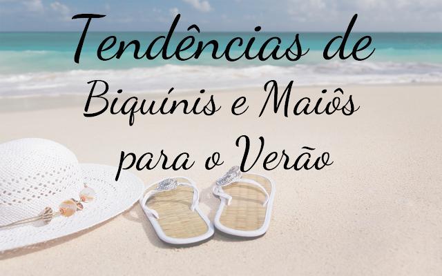 Tendências de Biquínis e Maiôs para o Verão