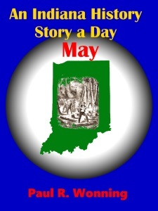 An Indiana History Story a Day – May