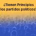 ¿Tienen Principios los partidos políticos?