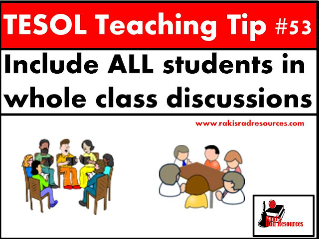 TESOL Teaching Tip #53 - Let students have and participate in whole class discussions. ESL and ELL students need to use their language well in order to become proficient. Stop by my blog - Raki's Rad Resources - for strategies on how to help your students build their proficiency.