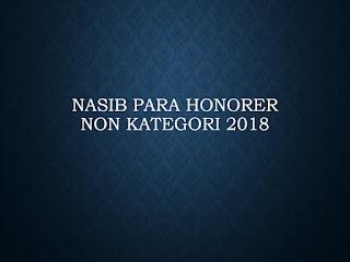 Nasib Para Honorer Non Kategori 2018