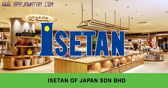 Jawatan Kosong di Isetan Of Japan Sdn Bhd