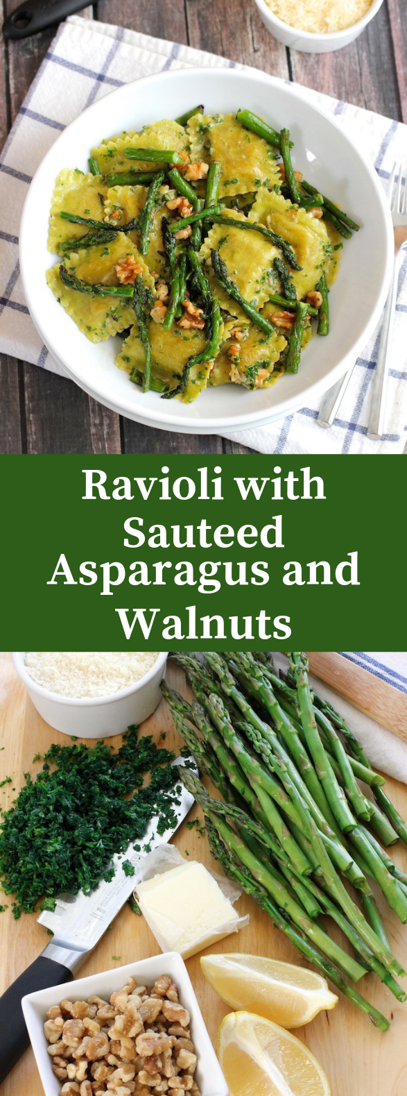 RAVIOLI WITH SAUTEED ASPARAGUS AND WALNUTS #Vegetarian #Asparagus