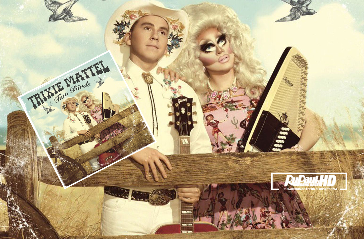 Music Trixie Mattel Two Birds Itunes Plus AAC M4A 2017