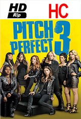 Pitch Perfect 3 (2017) HDRip HC Subtitulos Latino / ingles MP3 2.0