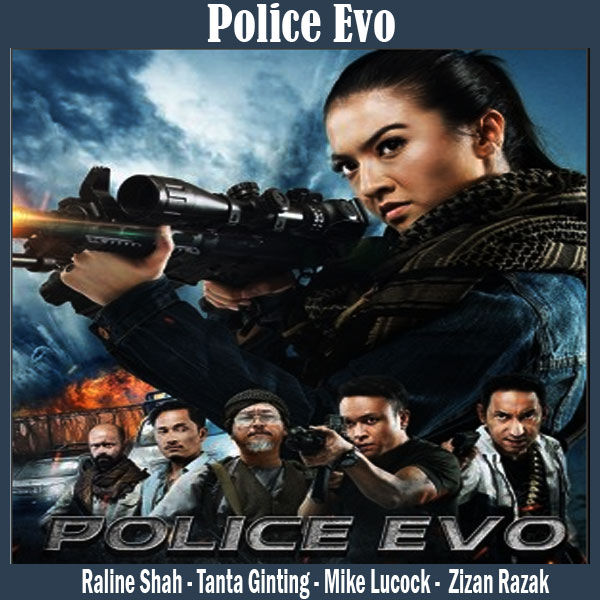 Police Evo, Film Police Evo, Sinopsis Police Evo, Trailer Police Evo, Review Police Evo, Download Poster Police Evo