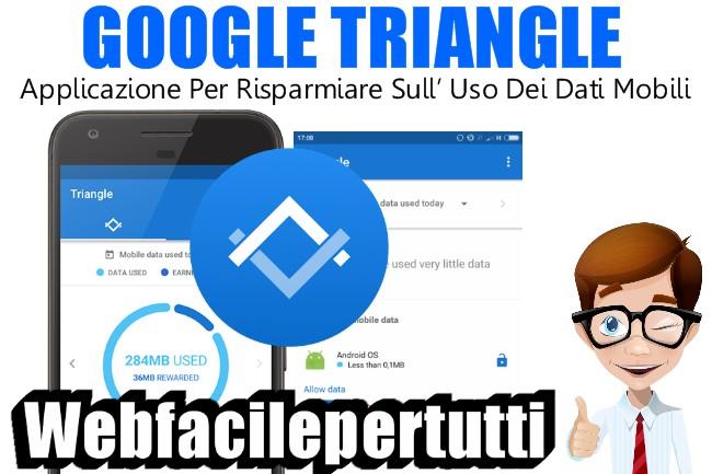 Google Triangle | Applicazione Per Risparmiare Sull' Uso Dei Dati Mobili