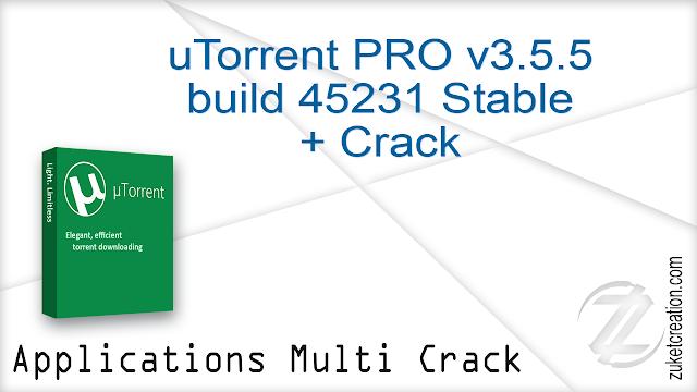 uTorrent PRO v3.5.5 build 45231 Stable + Crack   |  27.6  MB