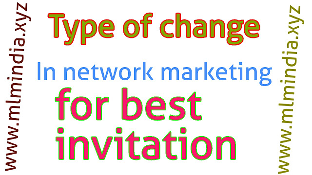network marketing me kisi ko invite karne ke liye kya change hona chahiye