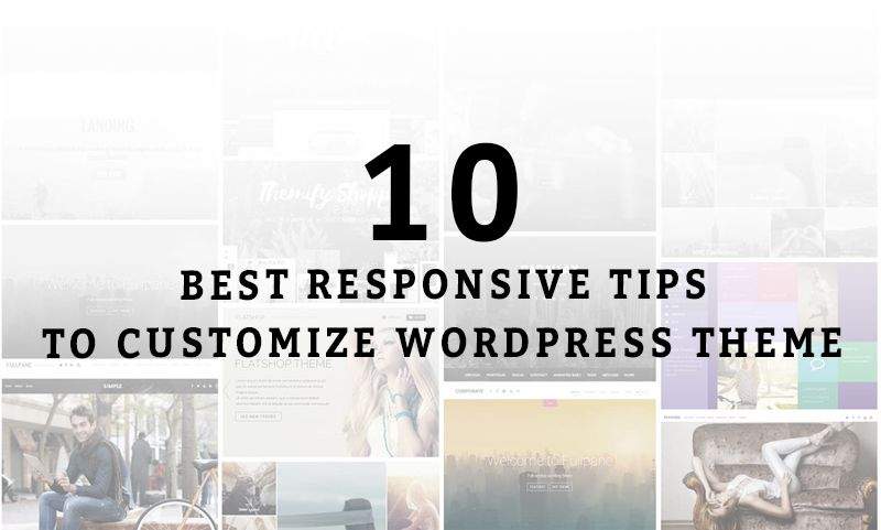 Responsive Tips To Customize WordPress Theme