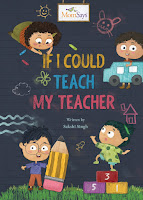 If I Could Teach My Teacher by Sakshi Singh and Art by Alisha Huang (Age: 6+ years)