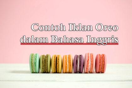 Jika berbicara tentang makanan ringan alias snack 5 Contoh Iklan Oreo dalam Bahasa Inggris beserta Artinya