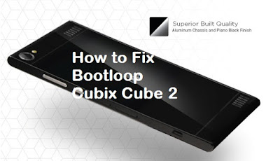 Fix Bootloop of CM Cubix Cube 2
