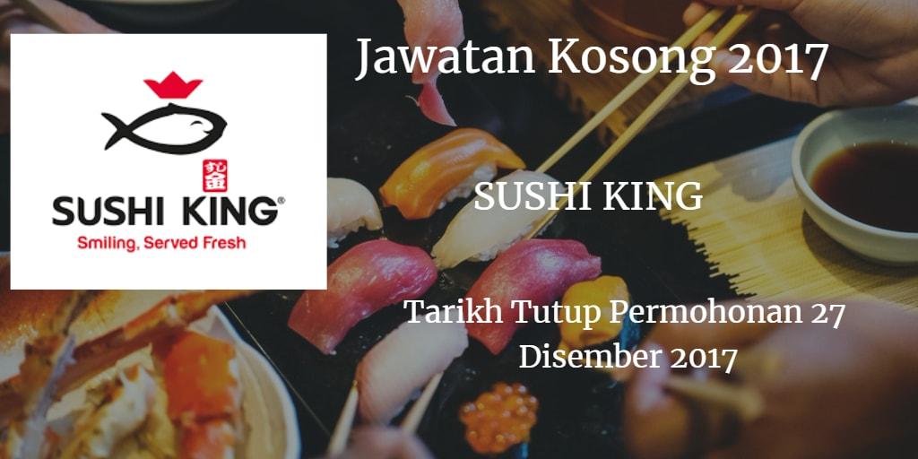 Jawatan Kosong SUSHI KING 27 Disember 2017