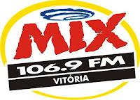 Rádio Mix FM de Vitória ES ao vivo para todo o planeta, clique e ouça a melhor rádio do Espírito Santo