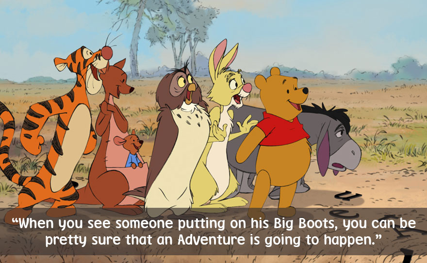 When you see someone putting on his Big Boots,you can be pretty sure that an Adventure is going to happen