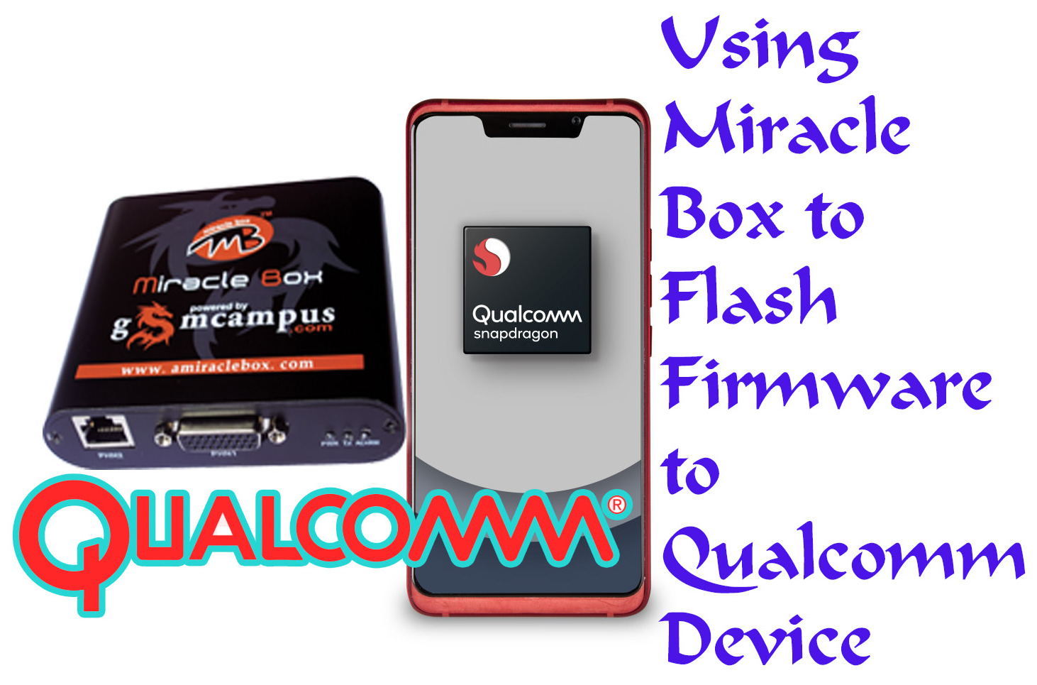 How to use Miracle box to flash firmware to Qualcomm devices