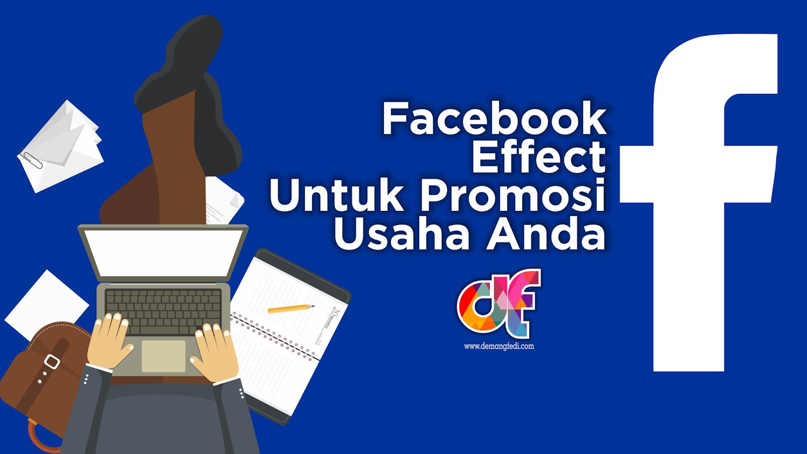 Facebook Effect Untuk Promosi Usaha Anda