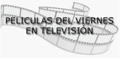 peliculas para ver el viernes 24-03-2017 en la television