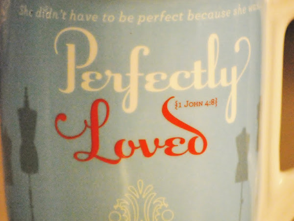 Perfectly Loved♥