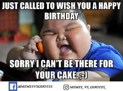 Sorry i can't be there for your birthday cake