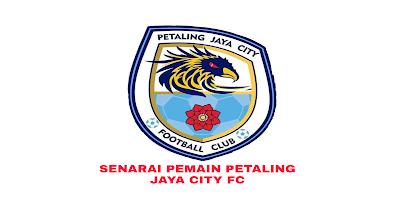 Senarai Rasmi Pemain Petaling Jaya City FC Liga Super 2019