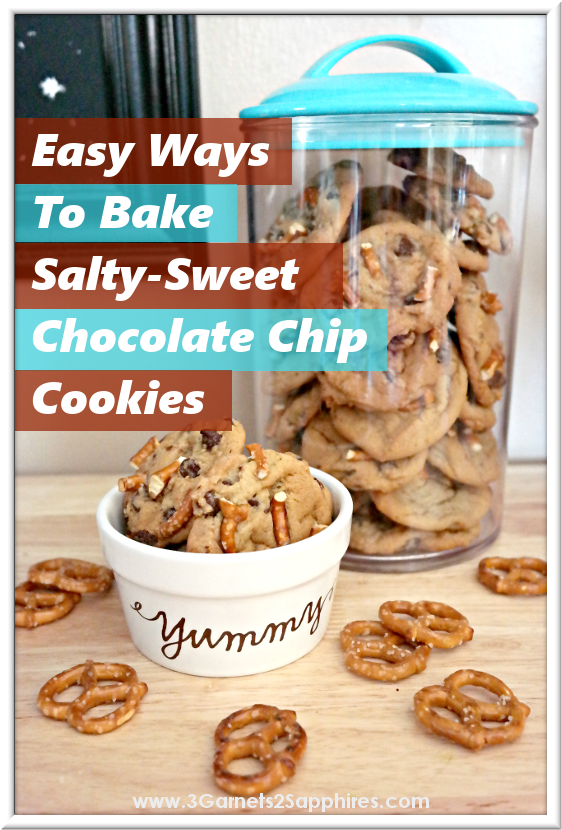 Easy Ways to Make Salty-Sweet Chocolate Chip Cookies  |  3 Garnets & 2 Sapphires