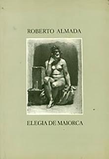 ALMADA, Roberto. Elegia de Maiorca. São Paulo: Massao Ohno Editora,  1991.