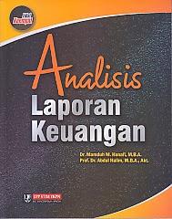Judul : ANALISIS LAPORAN KEUANGAN EDISI KE EMPAT Pengarang : Dr. Mamduh M. Hanafi, M.B.A Penerbit : UPP STIM YKPN