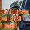 2017 Volkswagen Golf 1.8T TSI Automatic - best car reviews