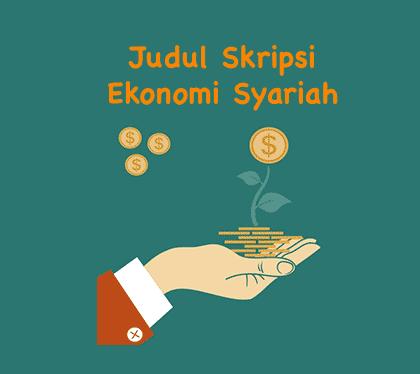 Judul Skripsi Ekonomi Syariah Terbaru Sharingkan Informasi
