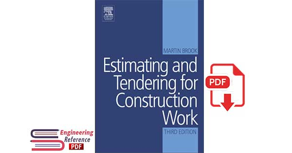 Estimating and Tendering for Construction Work, Third Edition, by Martin Brook