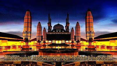 Menelusuri 10 Masjid Termegah Dan Terindah Di Indonesia Reygina