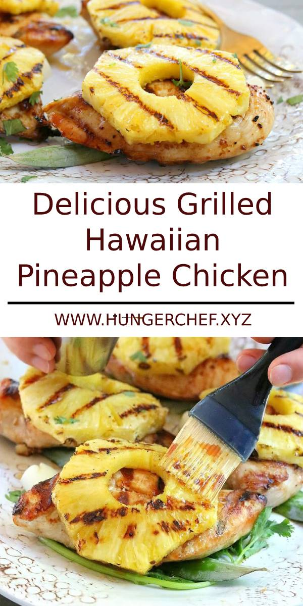 Delicious Grilled Hawaiian Pineapple Chicken Recipe #grilledchicken #chicken #chickenrecipe #easychickenrecipe #dinner #dinnerrecipe