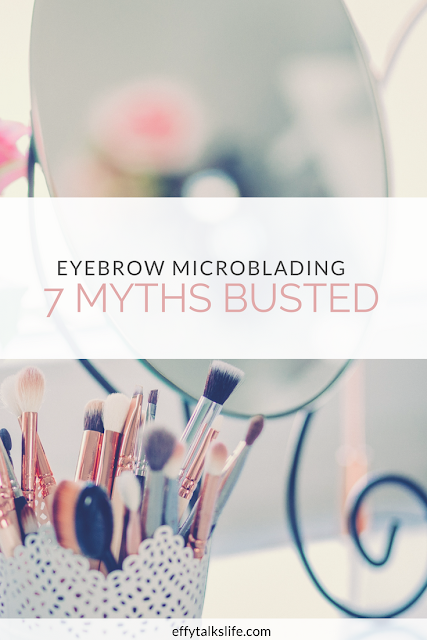 There are so many misconceptions about eyebrow microblading floating around on the Internet that even I was pretty skeptical to begin with. Here are 7 of the top eyebrow microblading myths busted! | effytalkslife.com #eyebrowmicroblading #beauty #eyebrows