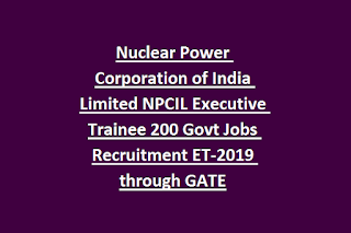 Nuclear Power Corporation of India Limited NPCIL Executive Trainee 200 Govt Jobs Recruitment ET-2019 through GATE