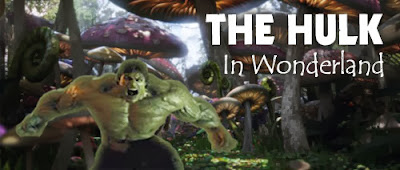 The Hulk in Wonderland