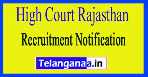 High Court Rajasthan HCRAJ Recruitment Notification 2017