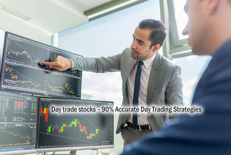 Day trade stocks with 6 best trading strategies - 90% Accurate