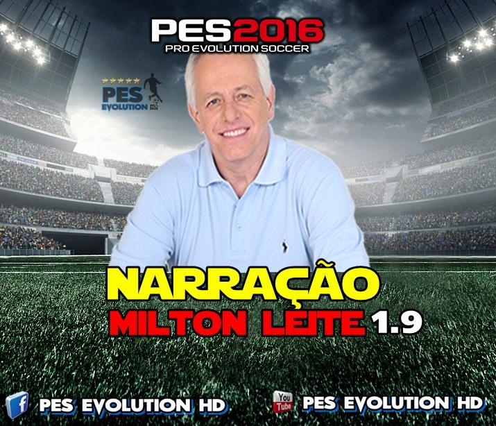 Milto Leite: PES 2016 Narração Milton Leite 1.9 + 2.1