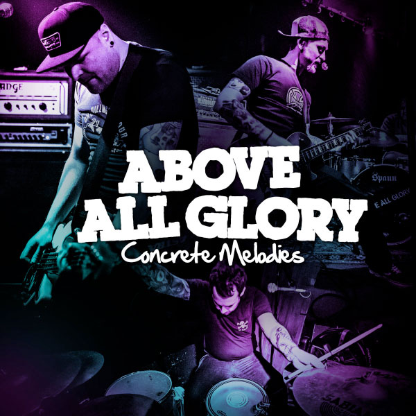 """Above All Glory stream new EP """"Concrete Melodies"""""""