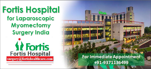 Fortis Hospital for Laparoscopic Myomectomy Surgery in India